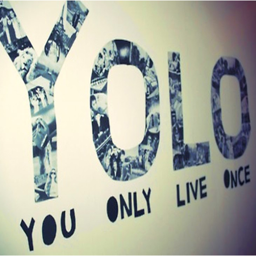 Yolo – Could this notion be toxic?